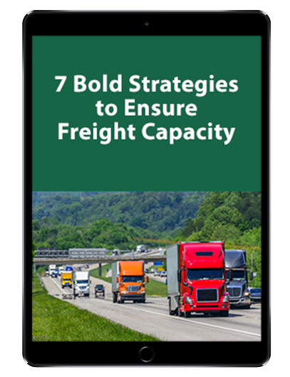 7 Bold Strategies to Ensure Freight Capacity